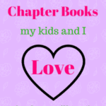 8 Favorite Children's Chapter Books my kids and I love