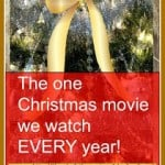Christmas movie we watch every year