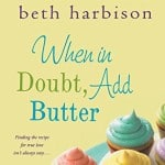 When in doubt add butter book review by Beth Harbison
