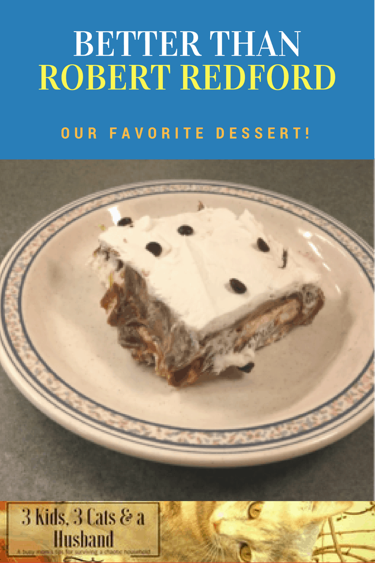 Better Than Robert Redford (our favorite dessert)