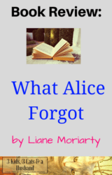 Book Review What Alice Forgot by Liane Moriarty