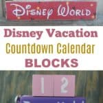 Disney Vacation Countdown Calendar Blocks