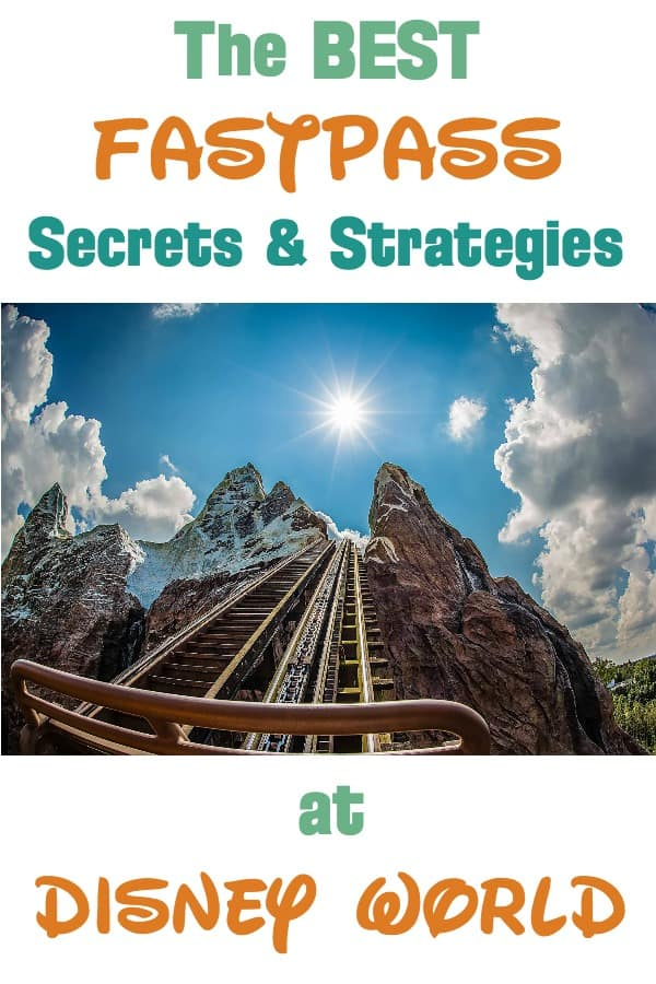 Best FastPass Secrets & Strategies at Disney World