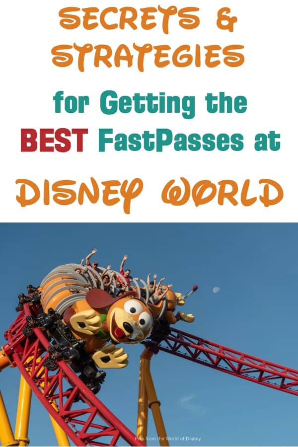Secrets and Strategies for getting the best Fastpasses at Disney World