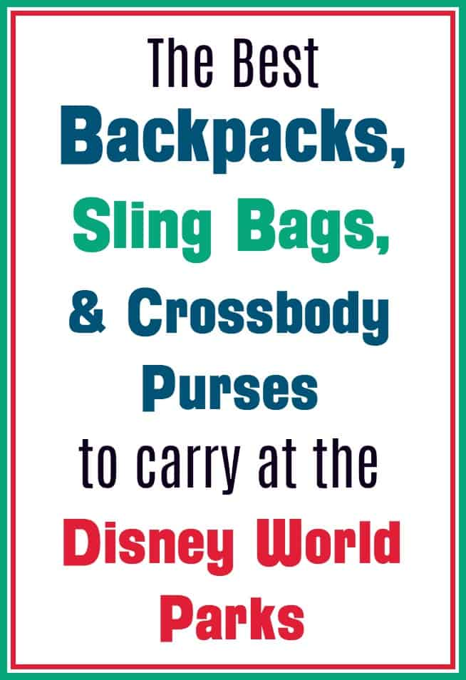 Best backpacks sling bags and crossbody purses for Disney World