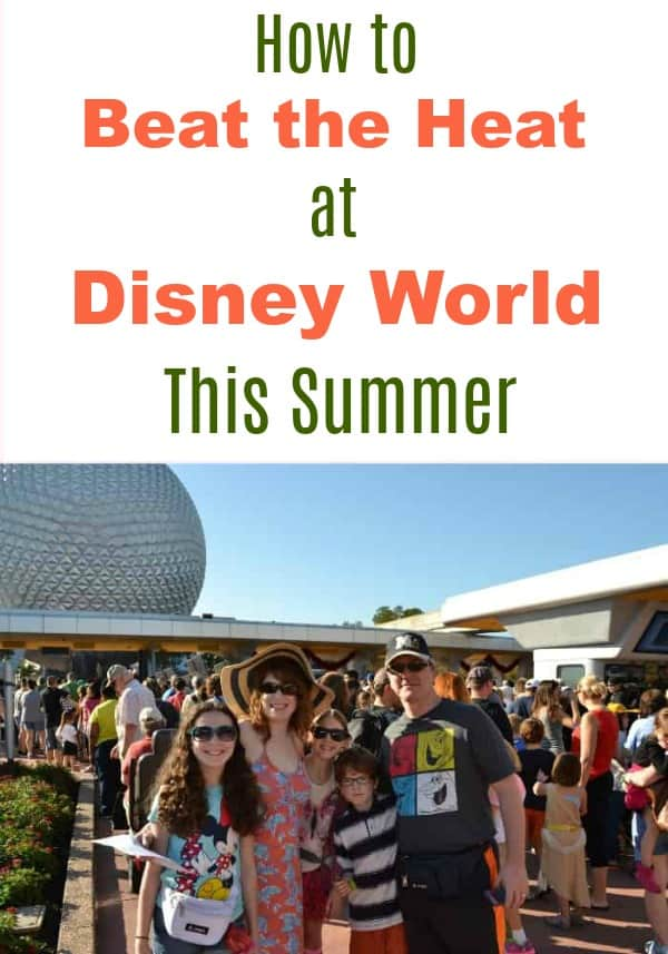 beat the heat at Walt Disney World this summer
