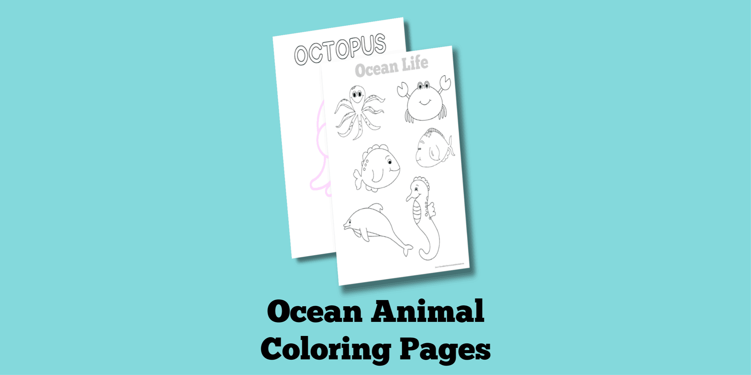Free Printable Ocean Life Coloring Pages (Fun Under the Sea!)